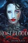 Roseblood - A G Howard (Hardcover)