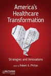 America's Healthcare Transformation - Robert A. Phillips (Hardcover)