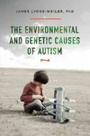 The Environmental and Genetic Causes of Autism - James Lyons-Weiler (Hardcover)