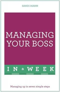 Managing Your Boss in a Week - Sandi Mann (Paperback) - Cover
