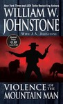 Violence of the Mountain Man - William W. Johnstone (Paperback)