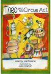 Theo and the Circus Act - Wendy Hartmann (Paperback)