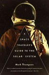 A Space Traveler's Guide to the Solar System - Mark Thompson (Hardcover)