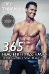 365 Health and Fitness Hacks That Could Save Your Life - Joey Thurman (Paperback)