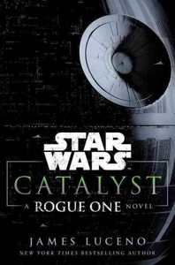 Star Wars: Catalyst - James Luceno (Hardcover)