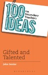 100 Ideas For Secondary Teachers: Gifted and Talented - John Senior (Paperback)