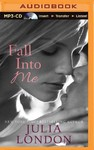Fall into Me - Julia London (CD/Spoken Word)