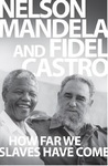 How Far We Slaves Have  Come - Nelson Mandela (Paperback)