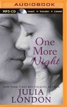 One More Night - Julia London (CD/Spoken Word)