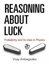 Reasoning About Luck - Vinay Ambegaokar (Paperback)