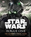 Star Wars Rogue One the Ultimate Visual Guide - Pablo Hidalgo (Hardcover) Cover