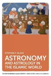 Astronomy and Astrology In the Islamic World - Stephen Blake (Paperback)