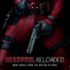 Deadpool Reloaded (More Music From Motion Picture) (CD)