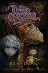 The Dark Crystal Creation Myths 3 - Matthew Dow Smith (Paperback)