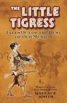 The Little Tigress - Wallace Smith (Paperback)