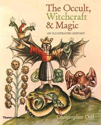 Occult, Witchcraft & Magic - Christopher Dell (Hardcover)