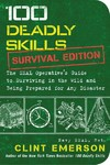 100 Deadly Skills: Survival Edition - Clint Emerson (Paperback)