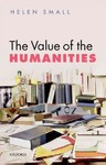 Value of the Humanities - Helen Small (Paperback)