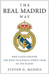 The Real Madrid Way - Steven G. Mandis (Paperback)