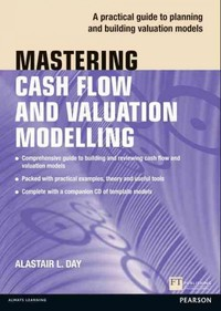 Mastering Cash Flow and Valuation Modelling - Alastair Day (Paperback) - Cover