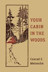 Your Cabin in the Woods - Conrad Meinecke (Hardcover)