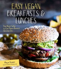 Easy Vegan Breakfasts & Lunches - Maya Sozer (Paperback) - Cover