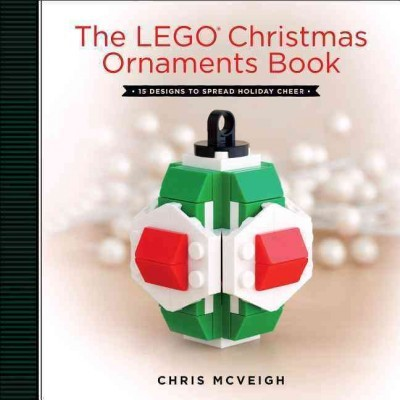 The Lego Christmas Ornaments Book Chris Mcveigh Hardcover