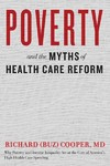 Poverty and the Myths of Health Care Reform - Richard Cooper (Hardcover)