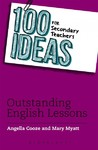100 Ideas For Secondary Teachers: Outstanding English Lessons - Angella Cooze (Paperback)