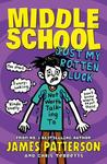 Middle School: Just My Rotten Luck - James Patterson (Paperback)
