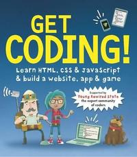 Get Coding! Learn Html, Css, and Javascript and Build a Website, App, and Game - Young Rewired State (Paperback) - Cover