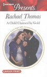A Child Claimed by Gold - Rachael Thomas (Paperback)