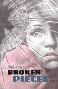 Broken Pieces - Martha Perez (Paperback) - Cover
