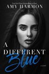 A Different Blue - Amy Harmon (Paperback)