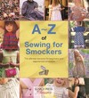 A-Z of Sewing For Smockers (Paperback)
