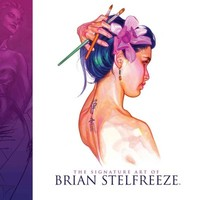 The Signature Art of Brian Stelfreeze - Brian Stelfreeze (Hardcover) - Cover