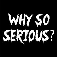 Why So Serious? Womens T-Shirt Black (X-Small)