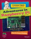 Adventures In Raspberry Pi - Carrie Anne Philbin (Paperback)