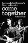 Come together : Lennon & McCartney in the seventies - Richard White (Paperback)