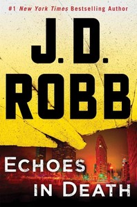 Echoes in Death - J. D. Robb (Hardcover)