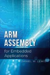 ARM Assembly for Embedded Applications - Daniel W. Lewis (Paperback)