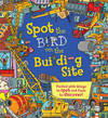 Spot the. Bird on the Building Site - Sarah Khan (Paperback)