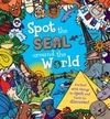Spot the... the Seal Around the World - Sarah Khan (Paperback)