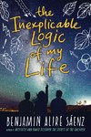 The Inexplicable Logic of My Life - Benjamin Alire Saenz (Hardcover)
