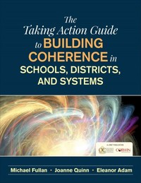 The Taking Action Guide to Building Coherence in Schools, Districts, and Systems - Michael Fullan (Paperback) - Cover