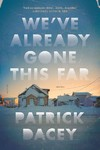We've Already Gone This Far - Patrick Dacey (Paperback)