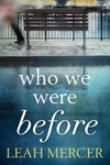 Who We Were Before - Leah Mercer (Paperback)