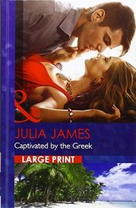 Captivated By the Greek - Julia James (Hardcover) - Cover