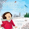 Spring for Sophie - Yael Werber (School And Library)