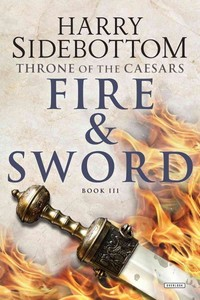 Fire & Sword - Harry Sidebottom (Hardcover)